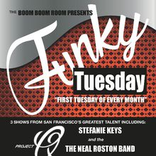 Funky Tuesdays : Project Queue, Stefanie Keys, The Neal Roston Band