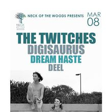 THE TWITCHES, Digisaurus, Dream Haste, DEEL